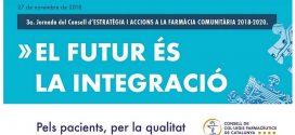 """""""El futur és la integració"""": Tercera Jornada del Consell d'Estratègia i Accions a la Farmàcia Comunitària 2018-2020"""